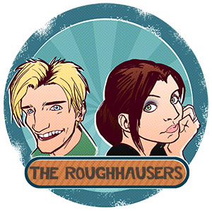 The Roughhausers